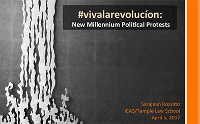 #vivalarevolucíon: New Millennium Political Protests - Sarajean Rossitto's Presentation